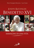 Benedetto XVI. Immagini di una vita Libro di  Maria Giuseppina Buonanno, Luca Caruso