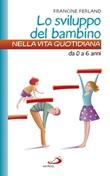 Lo sviluppo del bambino nella vita quotidiana. Da 0 a 6 anni Libro di  Francine Ferland