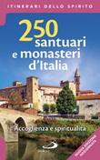 250 santuari e monasteri d'Italia. Accoglienza e spiritualità. Ediz. ampliata Libro di  Stefano Di Pea