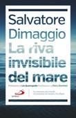 La riva invisibile del mare Libro di  Salvatore Dimaggio