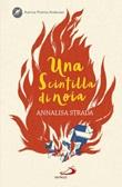 Una scintilla di noia Libro di  Annalisa Strada