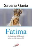 Fatima. La madonna del rosario e i segreti dei pastorelli Libro di  Saverio Gaeta