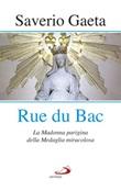 Rue du Bac. La Madonna parigina della Medaglia miracolosa Libro di  Saverio Gaeta
