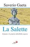 La Salette. Il pianto e le profezie della Bella signora