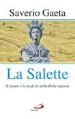 La Salette. Il pianto e le profezie della Bella signora Libro di  Saverio Gaeta