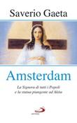 Amsterdam. La Signora di tutti i popoli e la statua piangente ad Akita Libro di  Saverio Gaeta