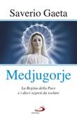 Medjugorje. La Regina della pace e i dieci segreti da svelare Libro di  Saverio Gaeta
