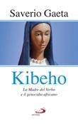 Kibeho. La Madre del Verbo e il genocidio africano Libro di  Saverio Gaeta