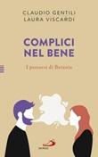 Complici nel bene. I percorsi di Betania Libro di  Claudio Gentili, Laura Viscardi