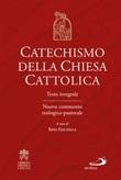 Catechismo della Chiesa cattolica. Testo integrale. Nuovo commento teologico-pastorale Libro di