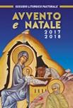 Avvento e Natale 2017-2018. Sussidio liturgico pastorale