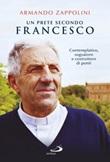 Un prete secondo Francesco. Contemplativo, sognatore e costruttore di ponti Libro di  Armando Zappolini