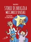 Storie di Brugola meccanico spaziale Libro di  Sergio Rossi