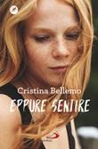 Eppure sentire Libro di  Cristina Bellemo