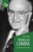 Marcello Candia. Lasciare tutto per i poveri Libro di  Luca Crippa