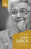 Chiara Lubich. Operare da cristiani Libro di  Enrico Impalà