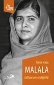 Malala. Lottare per la dignità Libro di  Ilaria Nava