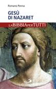 Gesù di Nazaret. La Bibbia per tutti Libro di  Romano Penna