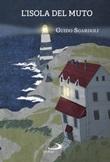 L'isola del Muto Libro di  Guido Sgardoli