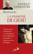 Meditando la passione di Gesù. Trenta piccole meditazioni e un «quaderno» per la riflessione personale Libro di  Angelo Comastri