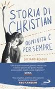 Storia di Christian. Ogni vita è per sempre Libro di  Luciano Regolo