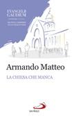La Chiesa che manca. I giovani, le donne e i laici nell'Evangelii gaudium Libro di  Armando Matteo