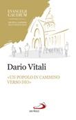 «Un popolo in cammino verso Dio». La sinodalità in Evangelii gaudium Libro di  Dario Vitali