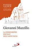 La dimensione sociale dell'annuncio. Secondo «Evangelii gaudium» Libro di  Giovanni Mazzillo
