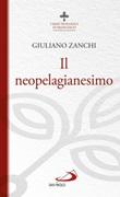 Il neopelagianesimo Libro di  Giuliano Zanchi