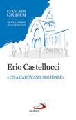 Una «carovana solidale». La fraternità come stile dell'annuncio in Evangelii gaudium Libro di  Erio Castellucci