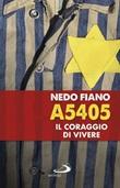 A5405. Il coraggio di vivere Libro di  Nedo Fiano