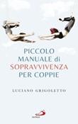 Piccolo manuale di sopravvivenza per coppie Libro di  Luciano Grigoletto