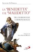 La «Benedetta» e il «Maledetto». Tra mariofanie e demonologia Libro di  Salvatore M. Perrella