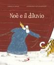 Noè e il diluvio. Ediz. illustrata Libro di  Cornelia Boese, Annemarie Van Haeringen