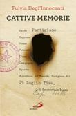 Cattive memorie Libro di  Fulvia Degl'Innocenti