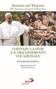 I giovani, la fede e il discernimento vocazionale. Instrumentum laboris Libro di