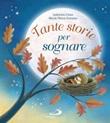 Tante storie per sognare. Ediz. a colori Libro di  Lodovica Cima, Maria Elena Gonano