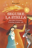 Seguire la stella. Percorso di Avvento e Novena di Natale 2018 Libro di  Pietro Guzzetti