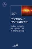 Coscienza e discenimento. Testo e contesto del capitolo VIII di «Amoris laetitia» Libro di  Maurizio Chiodi