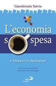 L'economia sospesa. Il Vangelo (è) ingegnoso Libro di  Giandonato Salvia