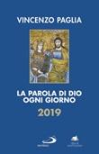 La parola di Dio ogni giorno 2019 Libro di  Vincenzo Paglia