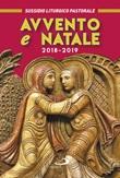Avvento e Natale 2018-2019. Sussidio liturgico-pastorale Libro di