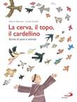 La cerva, il topo, il cardellino. Storie di santi e animali Libro di  Alberto Benevelli, Loretta Serofilli