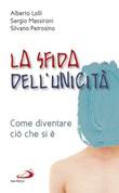 La sfida dell'unicità. Come diventare ciò che si è Libro di  Alberto Lolli, Sergio Massironi, Silvano Petrosino