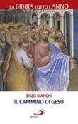 Il cammino di Gesù. La Bibbia tutto l'anno. Tempo ordinario IV Libro di  Enzo Bianchi