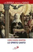 Lo Spirito Santo. La Bibbia tutto l'anno. Pentecoste Libro di  Carlo Maria Martini