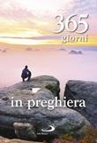 365 giorni in preghiera Libro di Aa.vv.