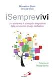 iSemprevivi. Una storia vera di sostegno e integrazione delle persone con disagio psichiatrico Libro di  Luca Crippa, Domenico Storri