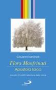 Flora Manfrinati. Apostola laica. Una vita di carità nella luce della croce Libro di  Giovanni Raminelli