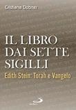 Il libro dai sette sigilli. Edith Stein: Torah e vangelo Libro di  Cristiana Dobner